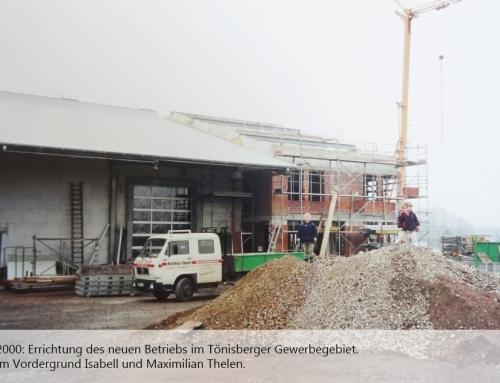 2000: neues Betriebsgelände im Tönisberger Gewerbegebiet